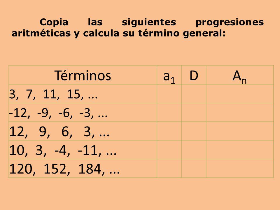 Copia las siguientes progresiones aritméticas y calcula su término general: