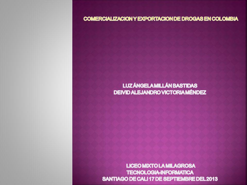 COMERCIALIZACION Y EXPORTACION DE DROGAS EN COLOMBIA