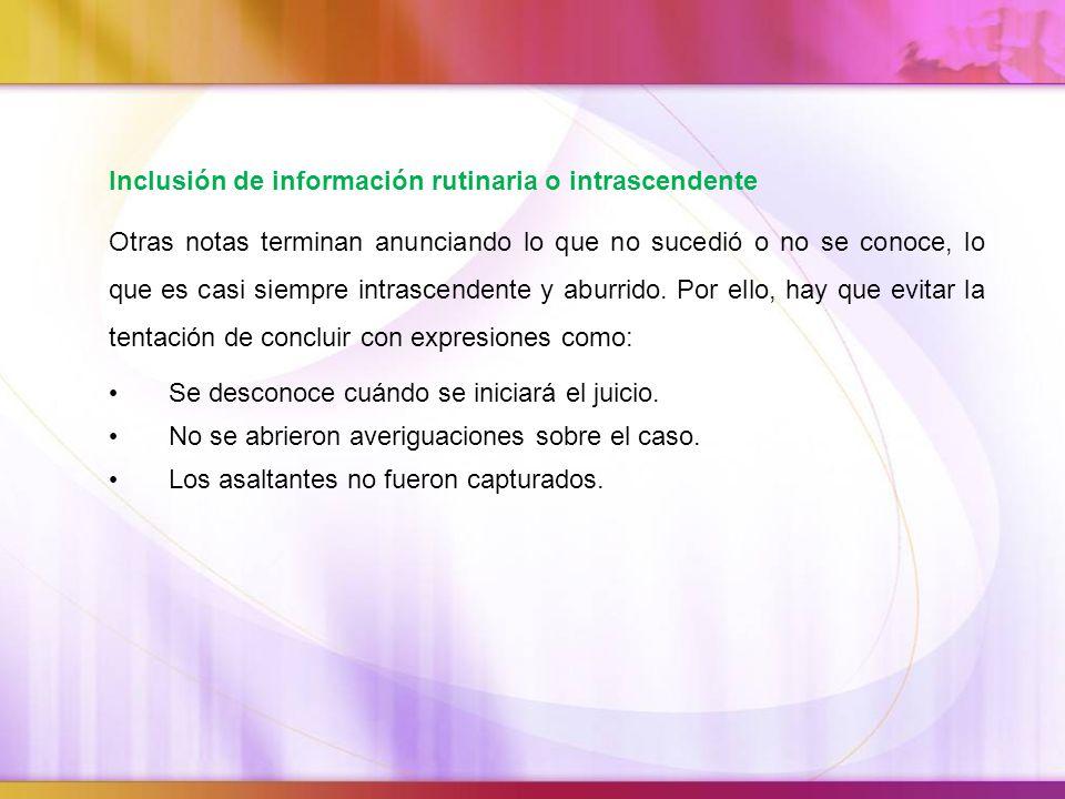 Inclusión de información rutinaria o intrascendente
