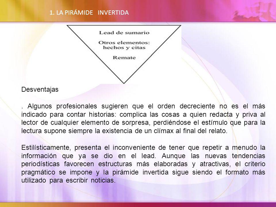 1. LA PIRÁMIDE INVERTIDA Desventajas