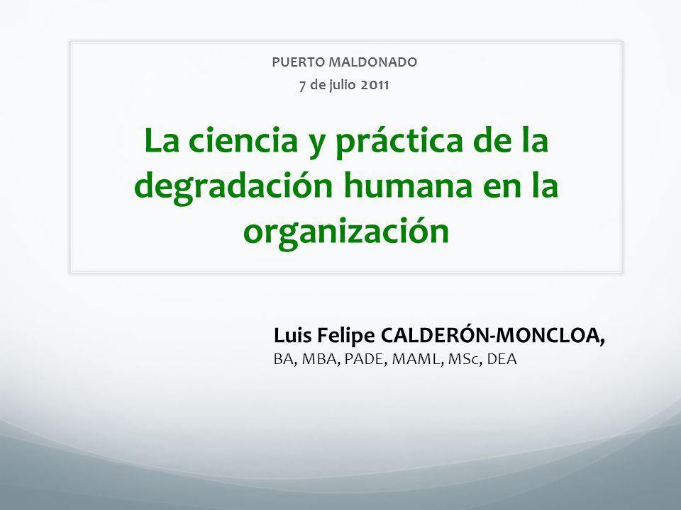 La ciencia y práctica de la degradación humana en la organización