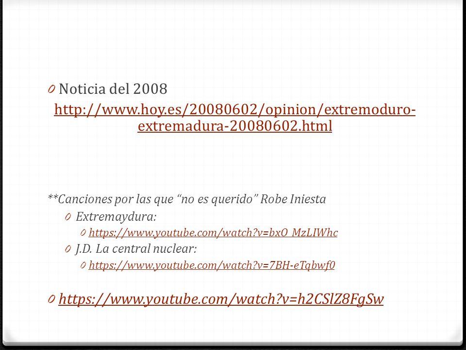 Noticia del 2008 http://www.hoy.es/20080602/opinion/extremoduro-extremadura-20080602.html. **Canciones por las que no es querido Robe Iniesta.