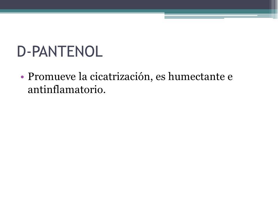 D-PANTENOL Promueve la cicatrización, es humectante e antinflamatorio.