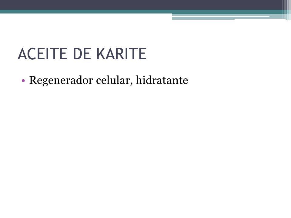 ACEITE DE KARITE Regenerador celular, hidratante
