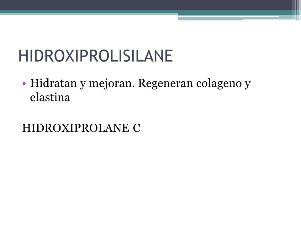 HIDROXIPROLISILANE Hidratan y mejoran. Regeneran colageno y elastina