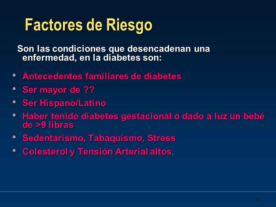 Factores de Riesgo Antecedentes familiares de diabetes Ser mayor de