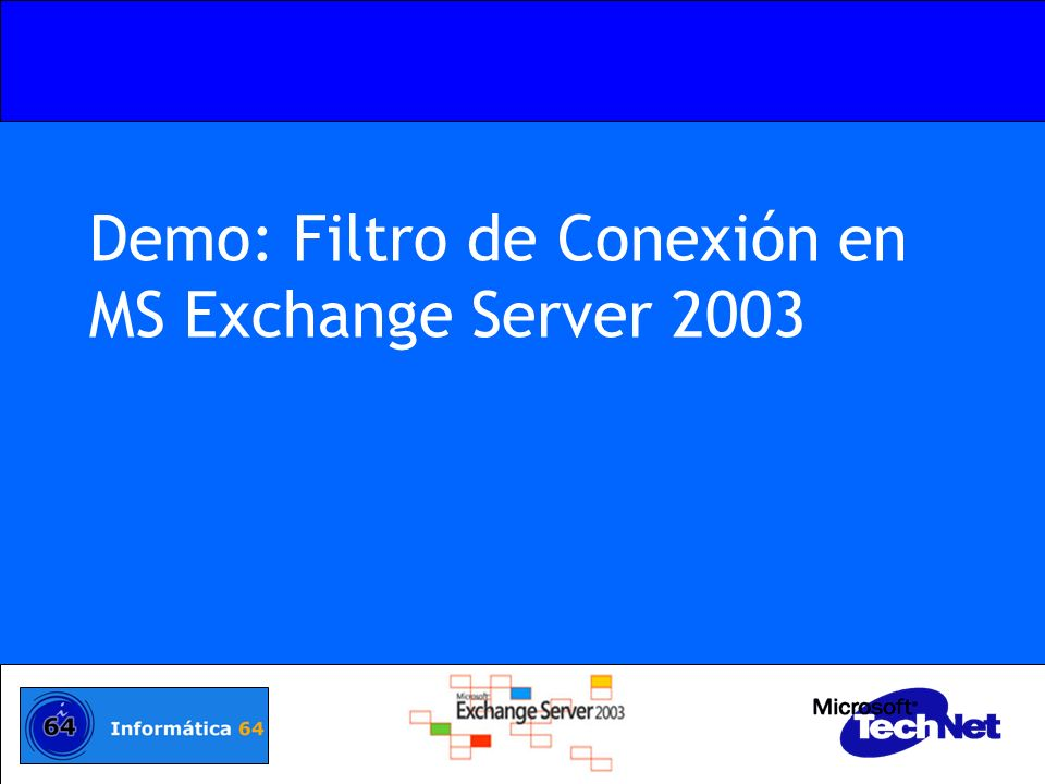 Demo: Filtro de Conexión en MS Exchange Server 2003