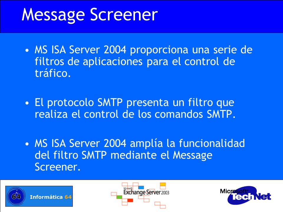 Message Screener MS ISA Server 2004 proporciona una serie de filtros de aplicaciones para el control de tráfico.