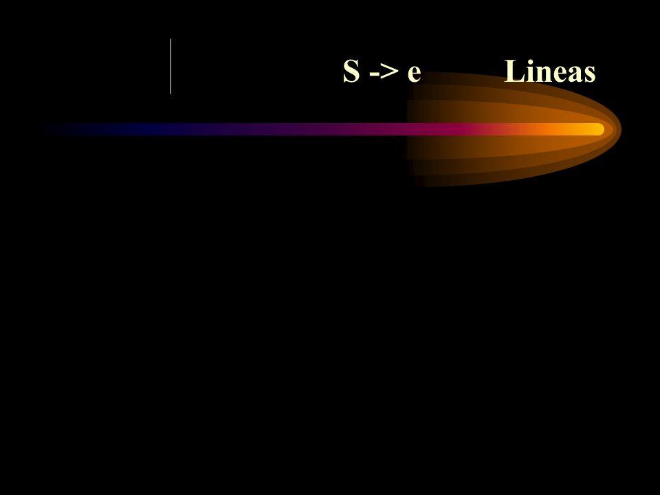 S -> e Lineas
