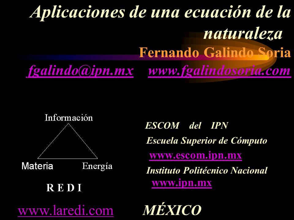 Aplicaciones de una ecuación de la naturaleza Fernando Galindo Soria fgalindo@ipn.mx www.fgalindosoria.com