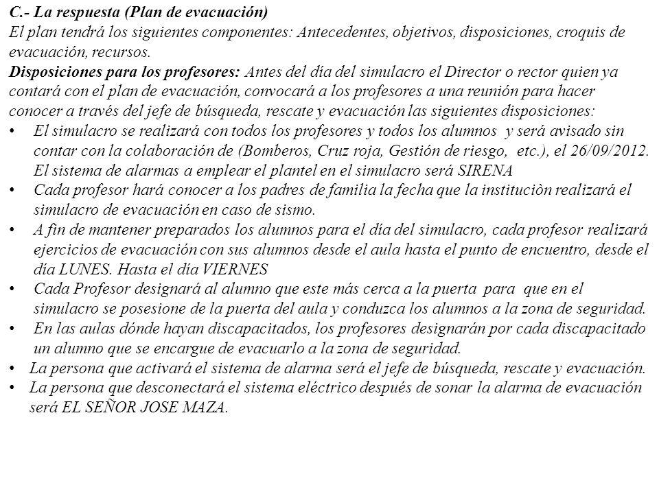 C.- La respuesta (Plan de evacuación)