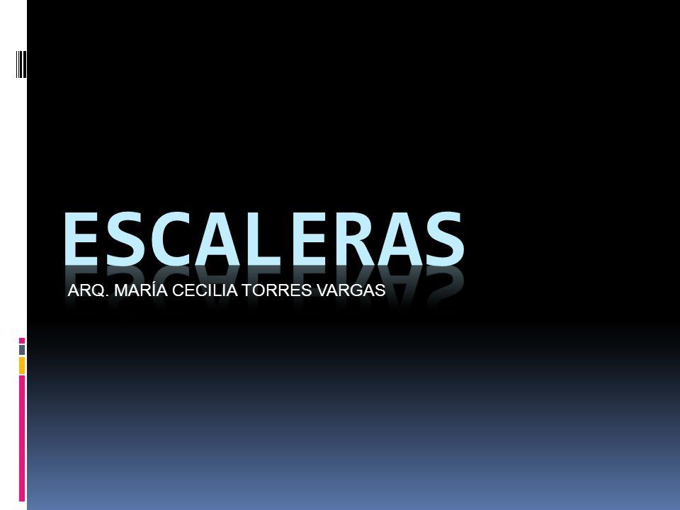 ESCALERAS ARQ. MARÍA CECILIA TORRES VARGAS