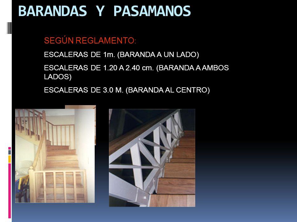 BARANDAS Y PASAMANOS SEGÚN REGLAMENTO: