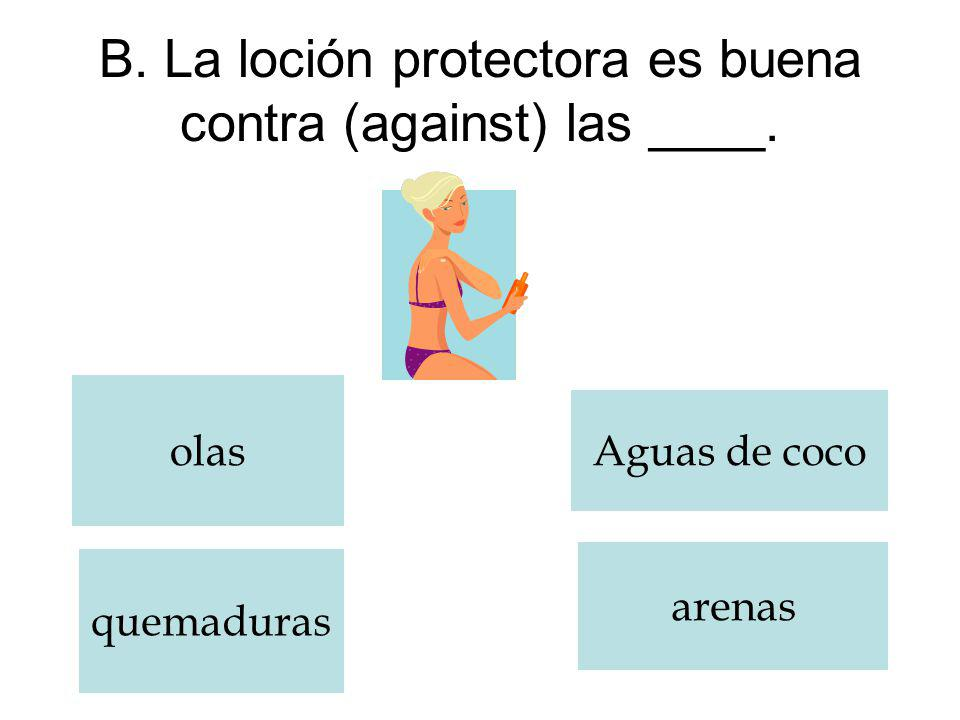 B. La lociόn protectora es buena contra (against) las ____.