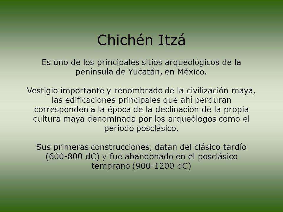 Chichén Itzá Es uno de los principales sitios arqueológicos de la península de Yucatán, en México.