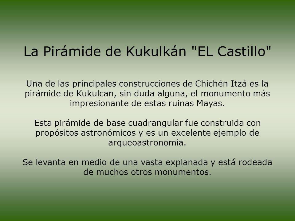 La Pirámide de Kukulkán EL Castillo