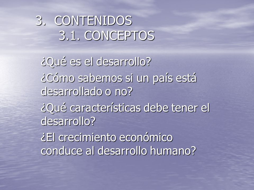 3. CONTENIDOS 3.1. CONCEPTOS ¿Qué es el desarrollo