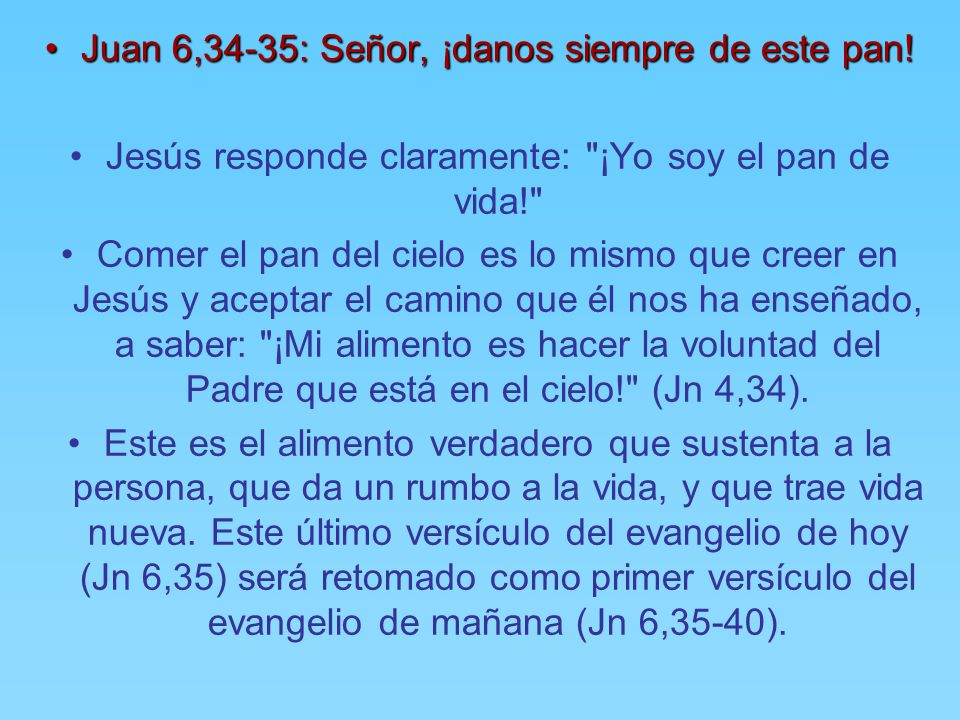 Juan 6,34-35: Señor, ¡danos siempre de este pan!