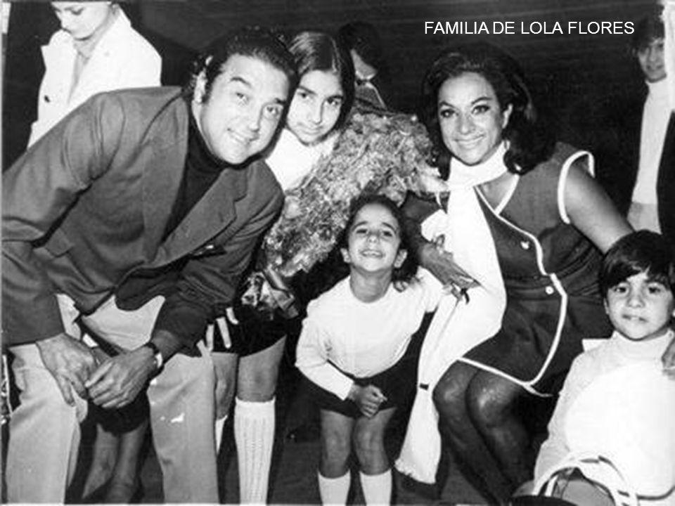 FAMILIA DE LOLA FLORES LA CHUNGA