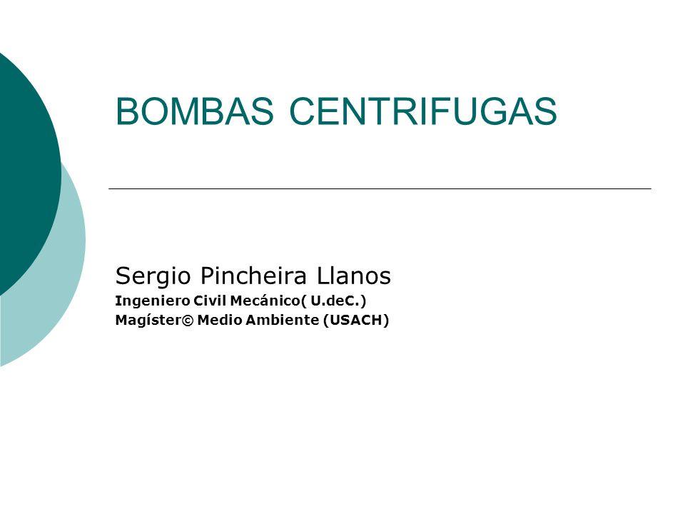 BOMBAS CENTRIFUGAS Sergio Pincheira Llanos