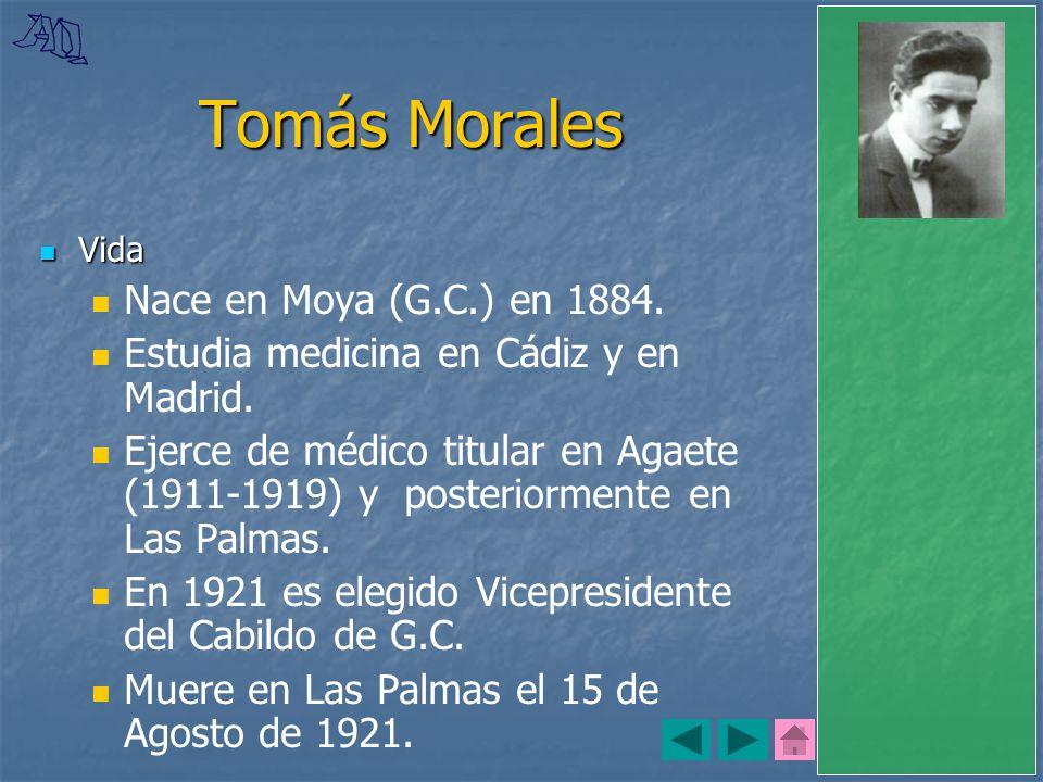 Tomás Morales Nace en Moya (G.C.) en 1884.