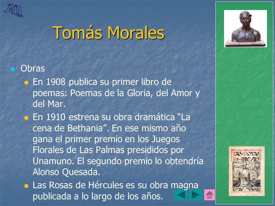 Tomás Morales Obras. En 1908 publica su primer libro de poemas: Poemas de la Gloria, del Amor y del Mar.