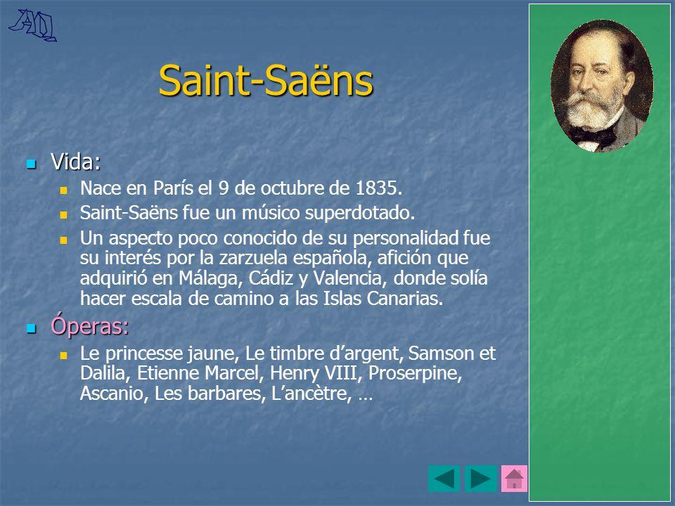 Saint-Saëns Vida: Óperas: Nace en París el 9 de octubre de 1835.