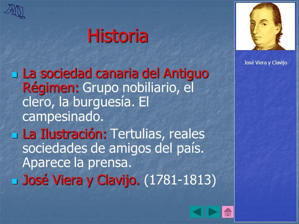 José Viera y Clavijo Historia. La sociedad canaria del Antiguo Régimen: Grupo nobiliario, el clero, la burguesía. El campesinado.