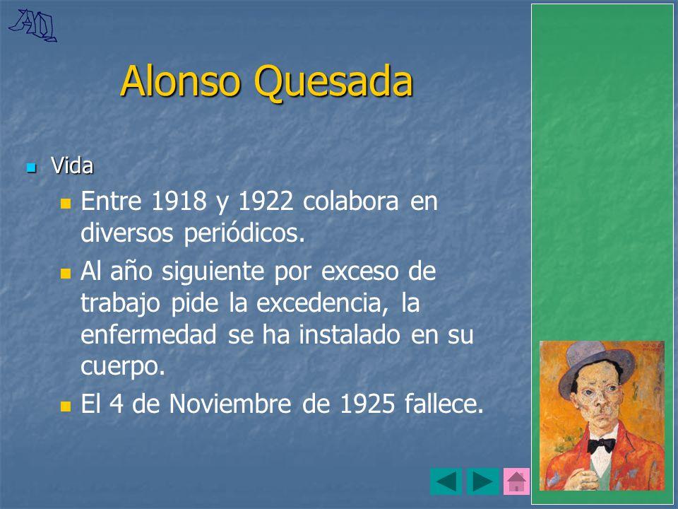Alonso Quesada Entre 1918 y 1922 colabora en diversos periódicos.