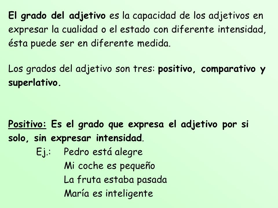 El grado del adjetivo es la capacidad de los adjetivos en