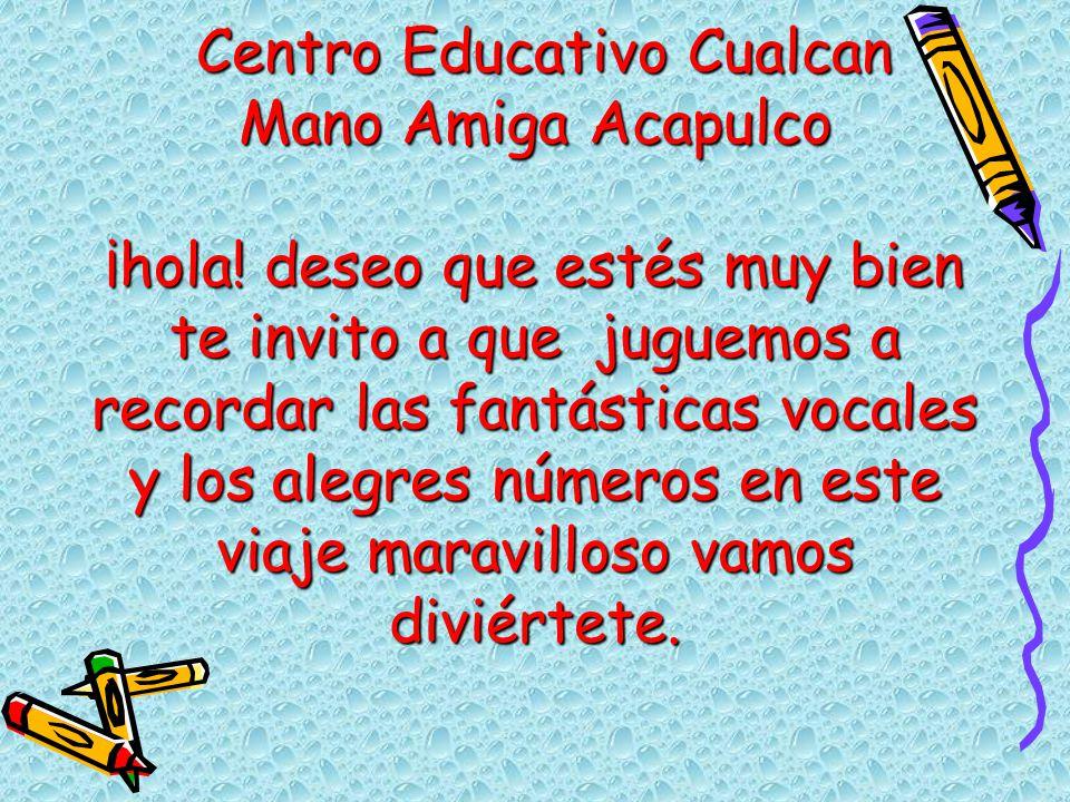 Centro Educativo Cualcan Mano Amiga Acapulco ¡hola