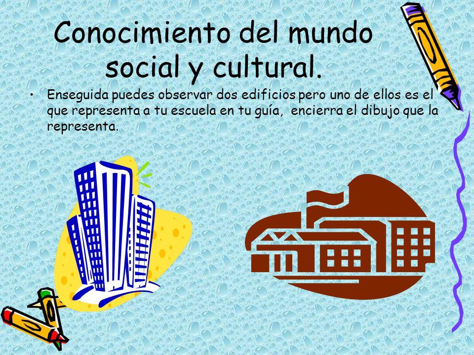 Conocimiento del mundo social y cultural.
