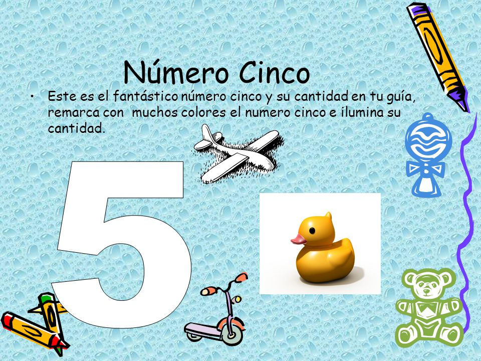 Número Cinco Este es el fantástico número cinco y su cantidad en tu guía, remarca con muchos colores el numero cinco e ilumina su cantidad.