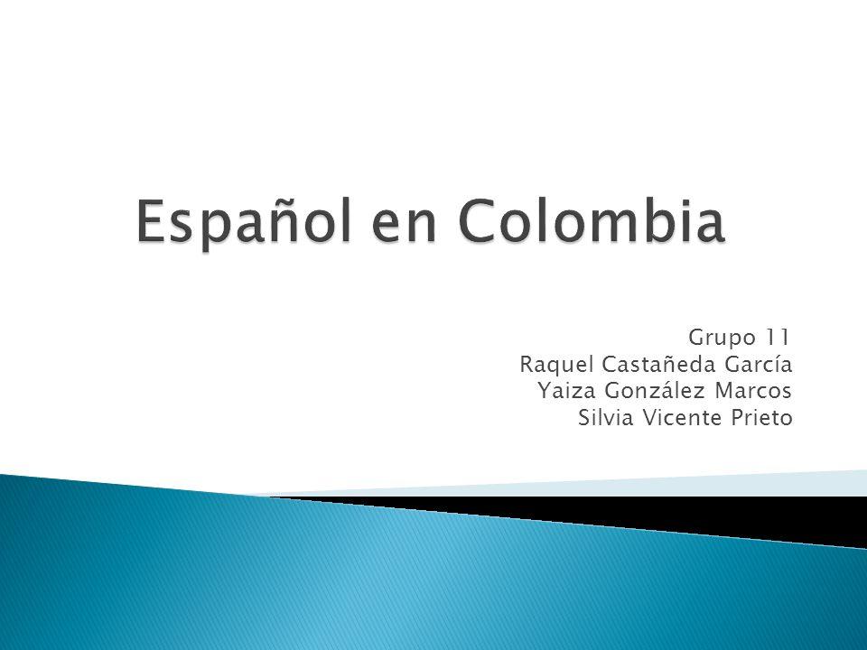 Español en Colombia Grupo 11 Raquel Castañeda García