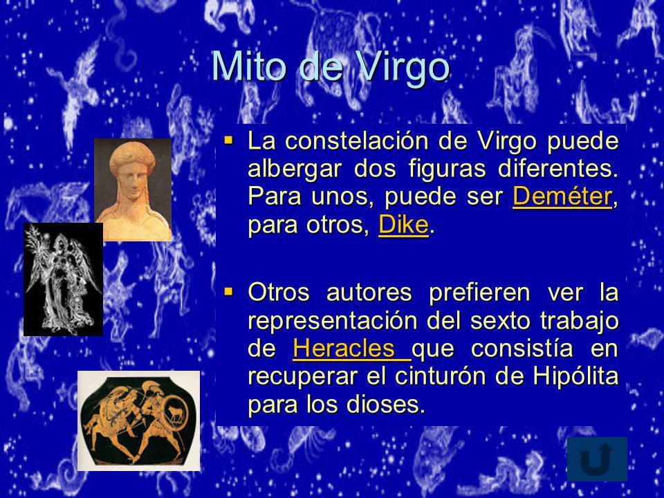 Mito de Virgo La constelación de Virgo puede albergar dos figuras diferentes. Para unos, puede ser Deméter, para otros, Dike.