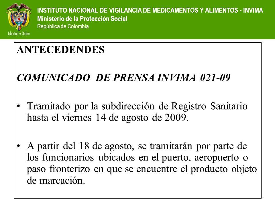 ANTECEDENDES COMUNICADO DE PRENSA INVIMA 021-09. Tramitado por la subdirección de Registro Sanitario hasta el viernes 14 de agosto de 2009.