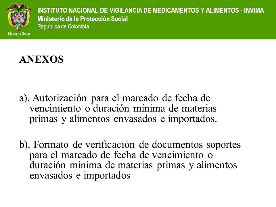 ANEXOS a). Autorización para el marcado de fecha de vencimiento o duración mínima de materias primas y alimentos envasados e importados.