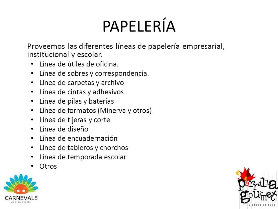 PAPELERÍA Proveemos las diferentes líneas de papelería empresarial, institucional y escolar. Línea de útiles de oficina.