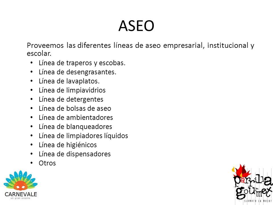 ASEO Proveemos las diferentes líneas de aseo empresarial, institucional y escolar. Línea de traperos y escobas.