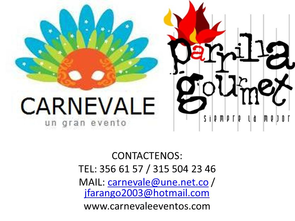 MAIL: carnevale@une.net.co / jfarango2003@hotmail.com