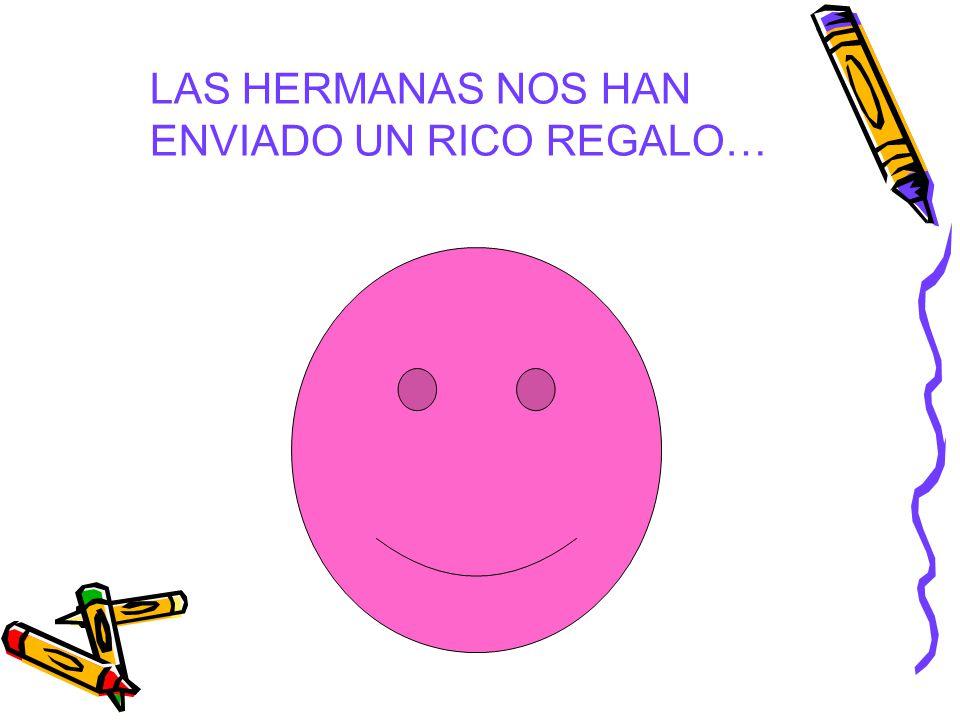 LAS HERMANAS NOS HAN ENVIADO UN RICO REGALO…