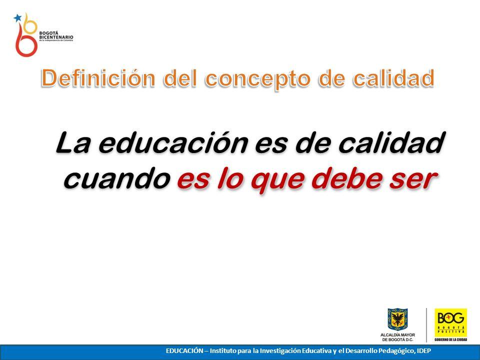 La educación es de calidad cuando es lo que debe ser