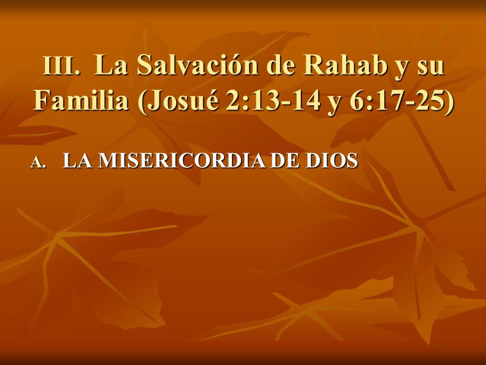 III. La Salvación de Rahab y su Familia (Josué 2:13-14 y 6:17-25)