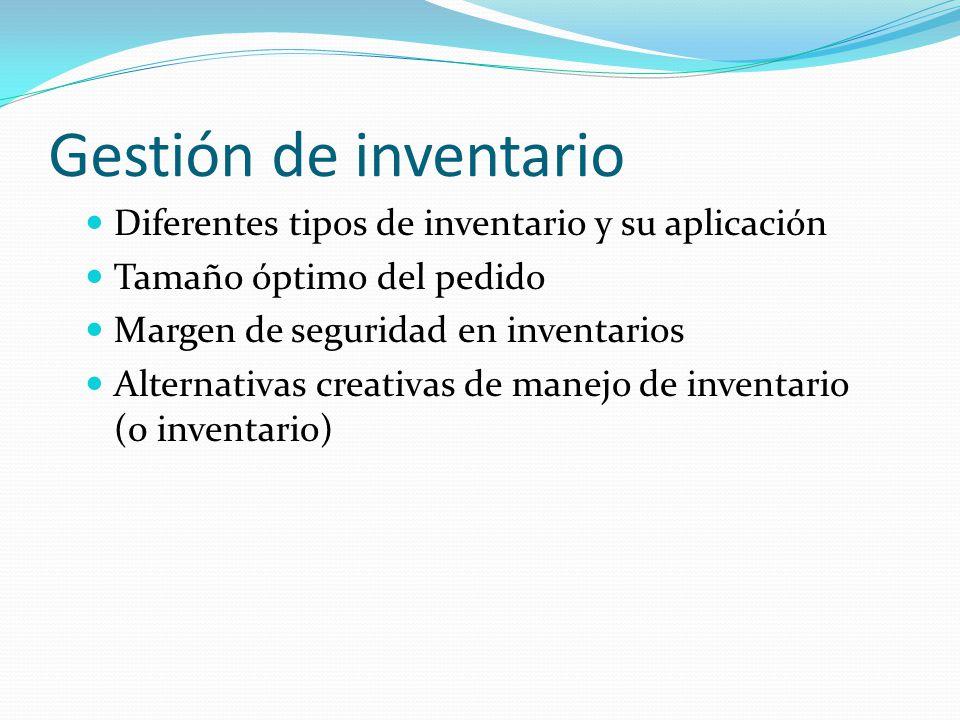 Gestión de inventario Diferentes tipos de inventario y su aplicación