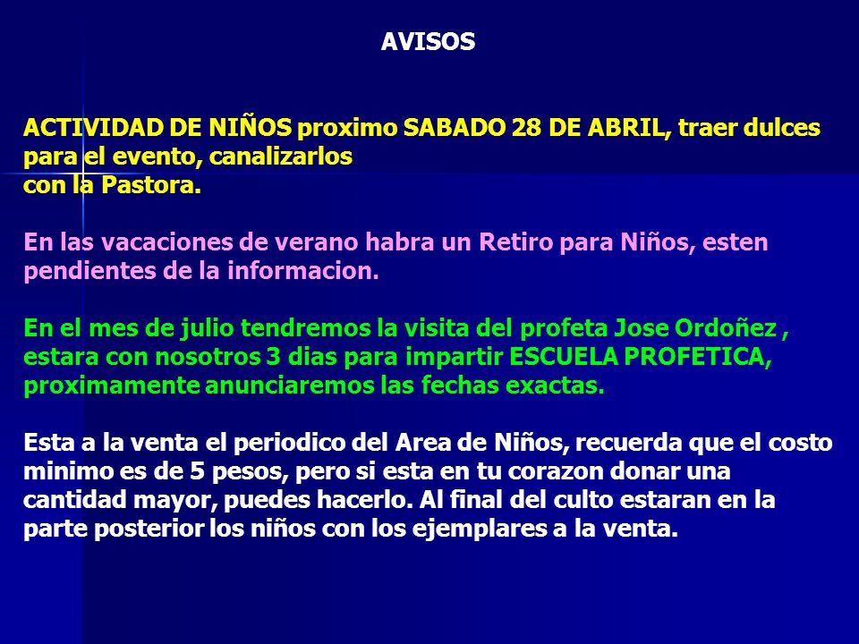 AVISOS ACTIVIDAD DE NIÑOS proximo SABADO 28 DE ABRIL, traer dulces para el evento, canalizarlos. con la Pastora.
