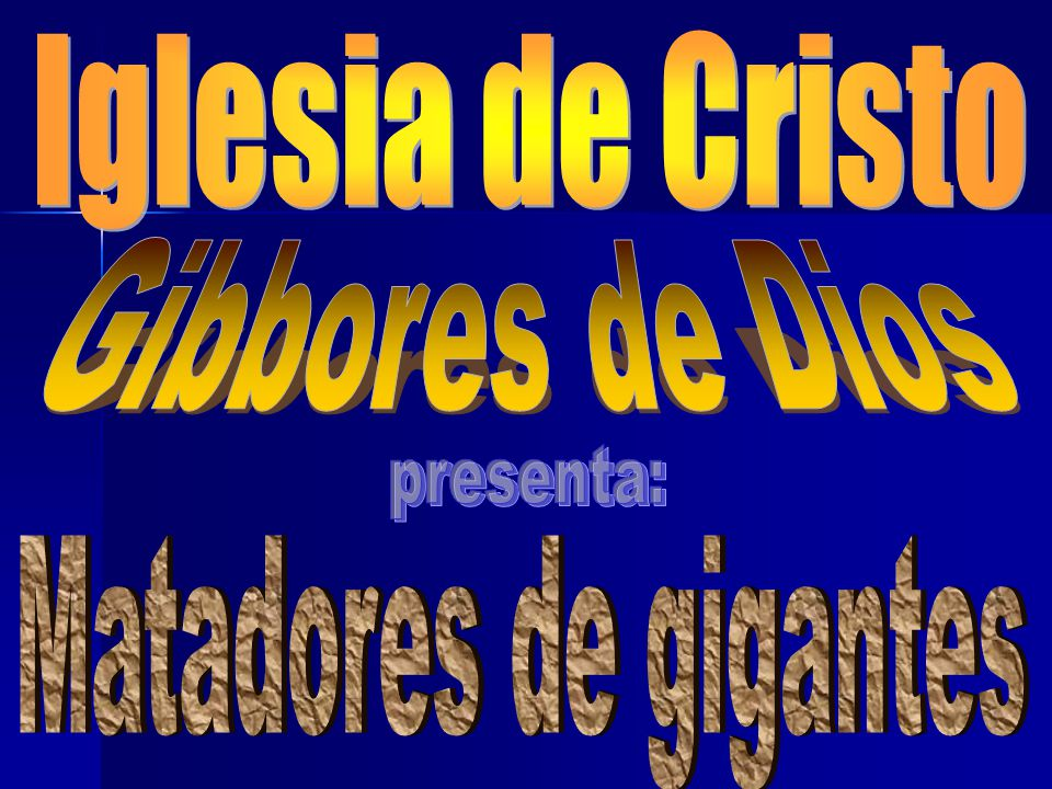 Iglesia de Cristo Gibbores de Dios presenta: Matadores de gigantes