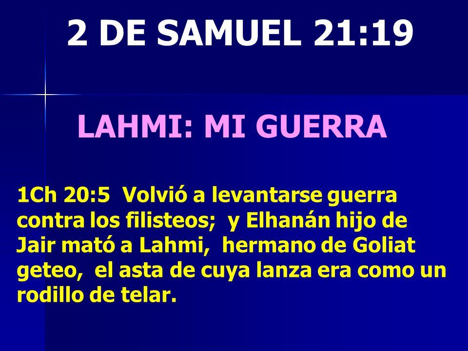 2 DE SAMUEL 21:19 LAHMI: MI GUERRA