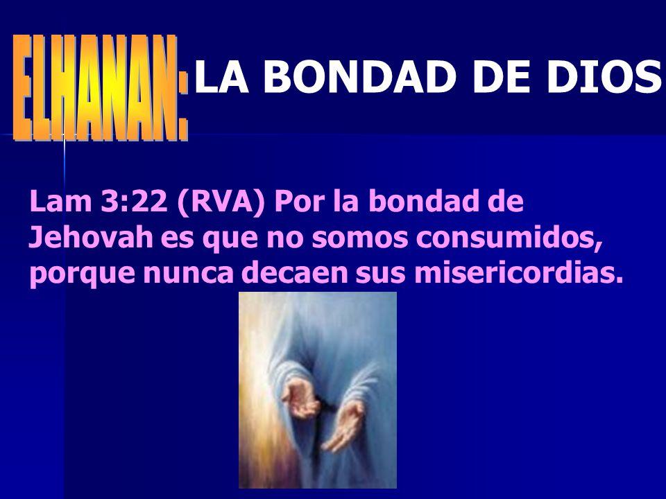LA BONDAD DE DIOS ELHANAN: