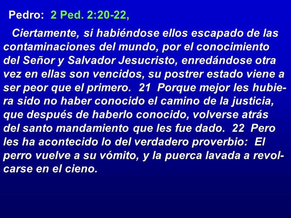Pedro: 2 Ped. 2:20-22,