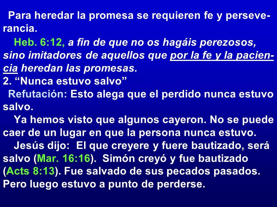 Para heredar la promesa se requieren fe y perseve-rancia.